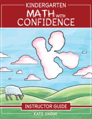 Kindergarten Math With Confidence Instructor Guide
