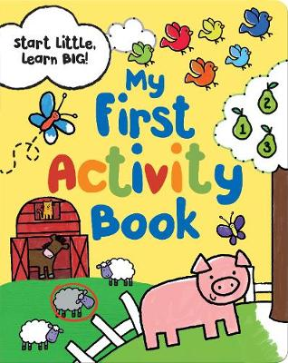 Start Little Learn Big My First Activity Book