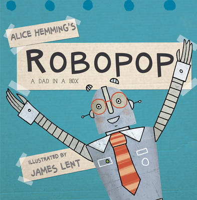 Robopop: A Dad in a Box