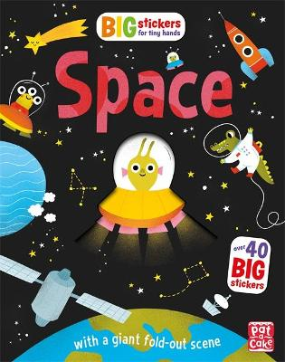 Big Stickers for Tiny Hands: Space: With scenes, activities and a giant fold-out picture