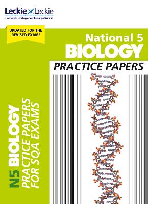 National 5 Biology Practice Papers for New 2019 Exams: Prelim Papers for Sqa Exam Revision