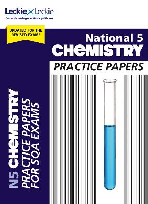 National 5 Chemistry Practice Papers for New 2019 Exams: Prelim Papers for Sqa Exam Revision