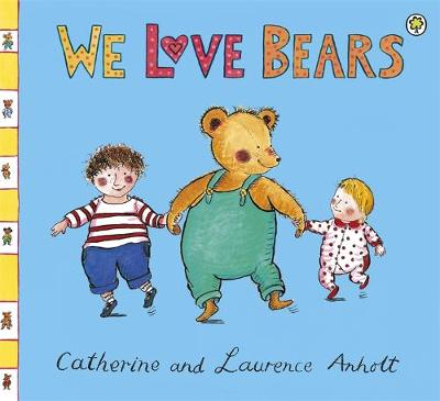 Anholt Family Favourites: We Love Bears
