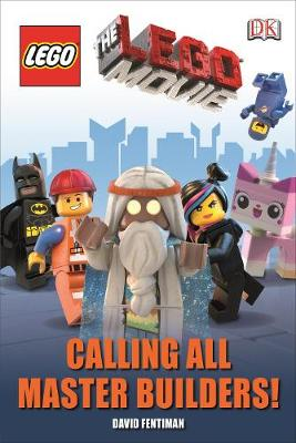 The LEGO (R) Movie Calling All Master Builders!