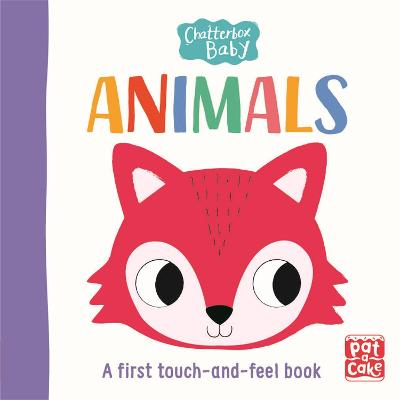 Chatterbox Baby: Animals: A touch-and-feel board book to share