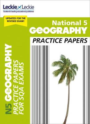 National 5 Geography Practice Papers for New 2019 Exams: Prelim Papers for Sqa Exam Revision