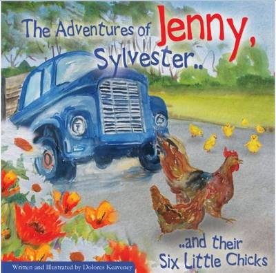 The Adventures of Jenny, Sylvester and Their Six Little Chicks
