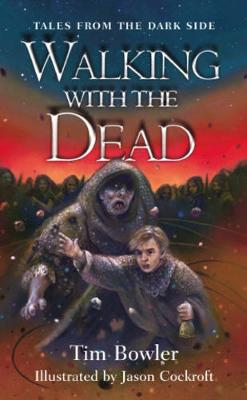 Tales from the Dark Side: Walking With The Dead