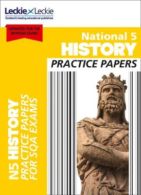 National 5 History Practice Papers for New 2019 Exams: Prelim Papers for Sqa Exam Revision