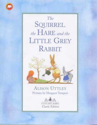 Squirrel, the Hare and Little Grey Rabbit