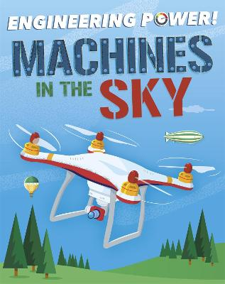 Engineering Power!: Machines in the Sky