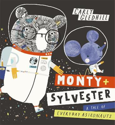 Monty and Sylvester A Tale of Everyday Astronauts