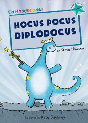 Hocus Pocus Diplodocus (Turquoise Early Reader)