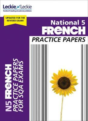 National 5 French Practice Papers for New 2019 Exams: Prelim Papers for Sqa Exam Revision