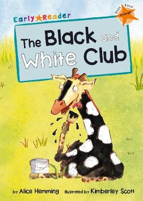 The Black and White Club: (Orange Early Reader)