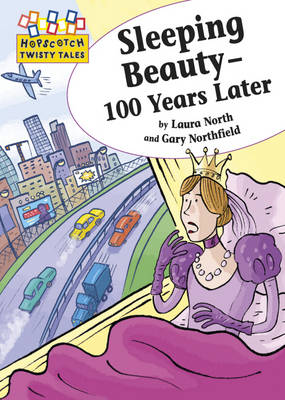 Hopscotch Twisty Tales: Sleeping Beauty - 100 Years Later