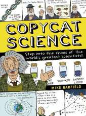 Copycat Science: Step into the shoes of the world's greatest scientists
