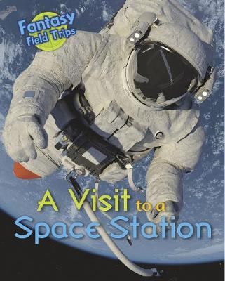 A Visit to a Space Station: Fantasy Field Trips