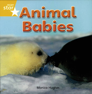 Rigby Star Independent Yellow: Animal Babies Reader Pack