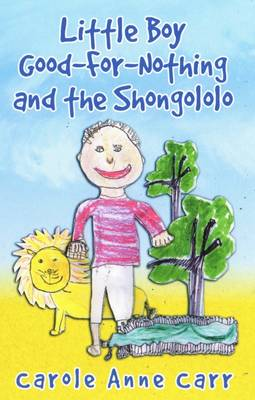 Little Boy Good-for-nothing and the Shongololo: An Orginal African Folk Tale for 5 to 7 Year Olds