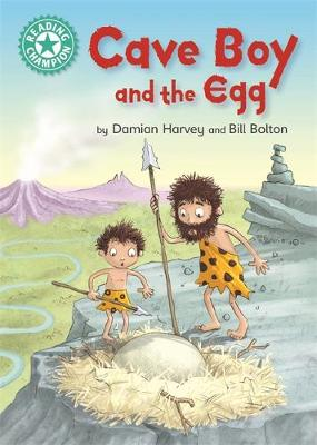 Reading Champion: Cave Boy and the Egg: Independent Reading Turquoise 7