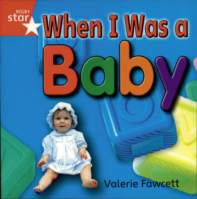 Rigby Star Independent Red: Once I Was a Baby Reader Pack