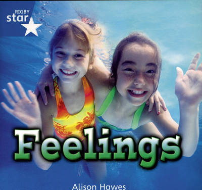 Rigby Star Independent Year 1/P2 Blue Level: Feelings (3 Pack)