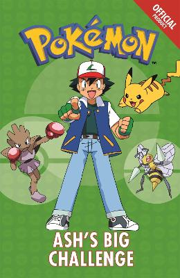 The Official Pokemon Fiction: Ash's Big Challenge: Book 1