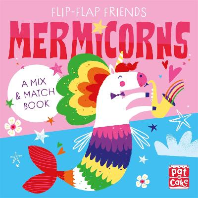 Flip-Flap Friends: Mermicorns: A Mix and Match Book