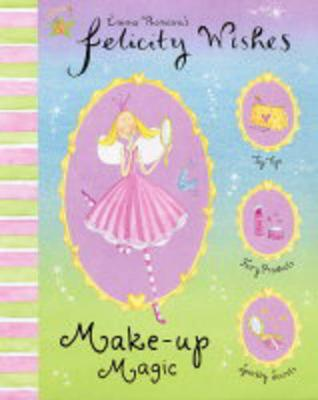 Felicity Wishes: Make-Up Magic