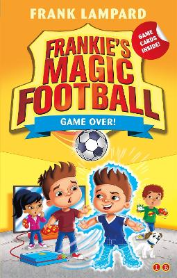Frankie's Magic Football: Game Over!: Book 20