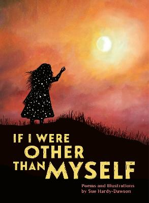 If I Were Other Than Myself: Collected Poems
