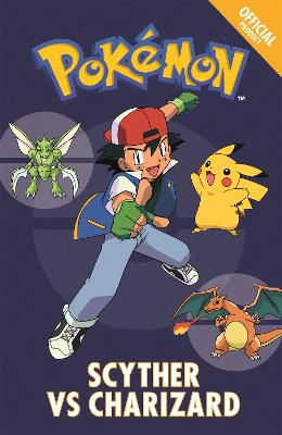 The Official Pokemon Fiction: Scyther Vs Charizard: Book 4