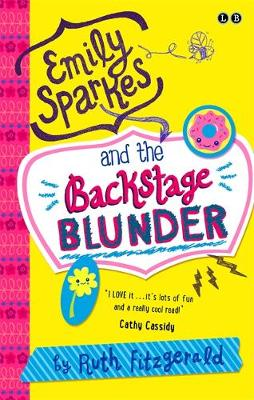 Emily Sparkes and the Backstage Blunder: Book 4