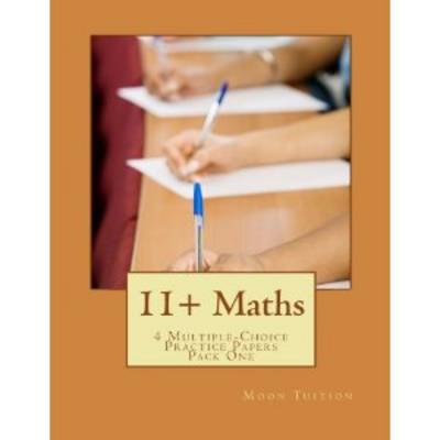 11+ Maths: 4 Multiple-Choice Practice Papers