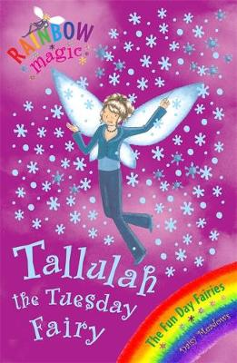 Rainbow Magic: Tallulah The Tuesday Fairy: The Fun Day Fairies Book 2