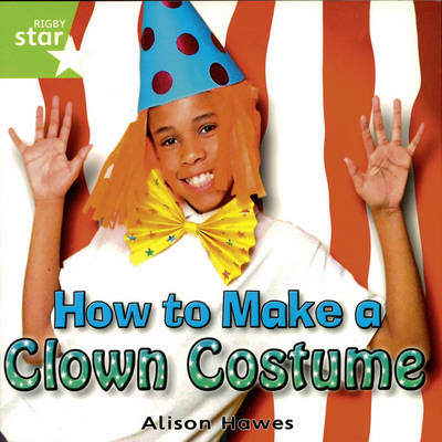 Rigby Star Independent Year 1/P2 Green Level: Clown Costume