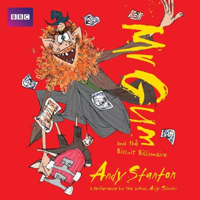Mr Gum and the Biscuit Billionaire: Children's Audio Book: Performed and Read by Andy Stanton (2 of 8 in the Mr Gum Series)