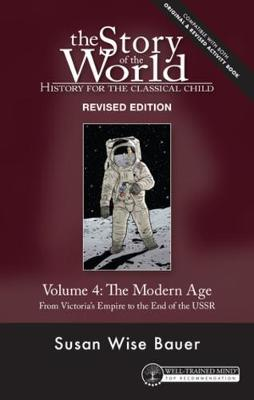 Story of the World, Vol. 4 Revised Edition: History for the Classical Child: The Modern Age