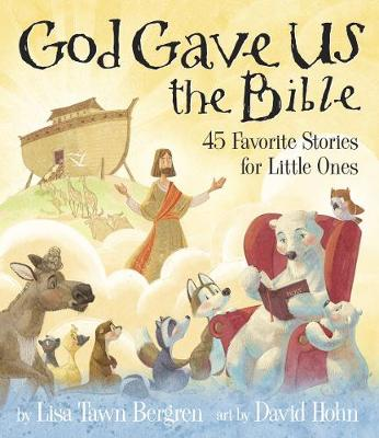 God Gave Us the Bible: Forty-Five Favorite Stories for Little Ones