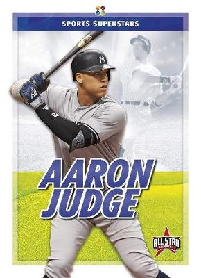 Sports Superstars: Aaron Judge