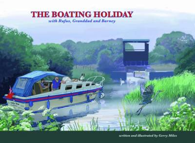 The Boating Holiday: with Rufus, Granddad & Barney