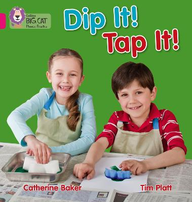 Dip It! Tap It!: Band 01a/Pink a
