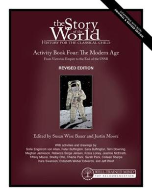 Story of the World, Vol. 4 Activity Book, Revised Edition: The Modern Age: From Victoria's Empire to the End of the USSR