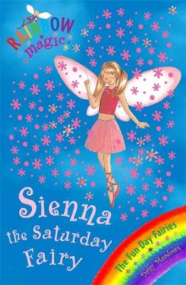 Rainbow Magic: Sienna The Saturday Fairy: The Fun Day Fairies Book 6