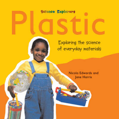 Plastic: Exploring the Science of Everyday Materials