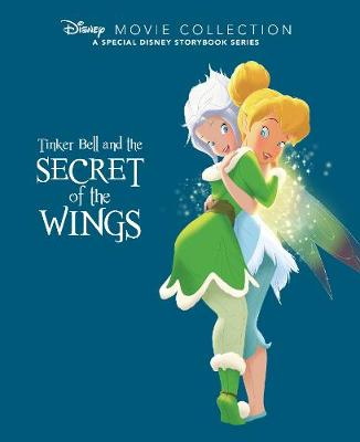 Disney Movie Collection: Tinker Bell and the Secret of the Wings: A Special Disney Storybook Series