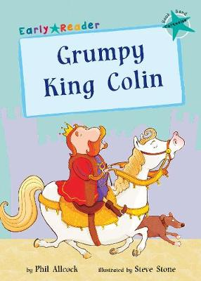 Grumpy King Colin: (Turquoise Early Reader)