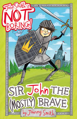 Sir John the (Mostly) Brave