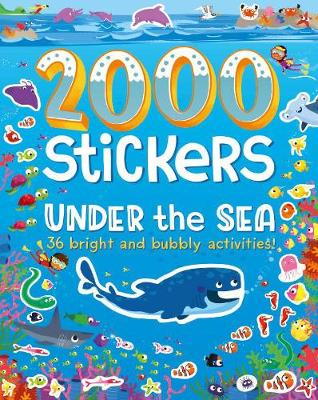 2000 Stickers Under the Sea: 36 Bright and Bubbly Activities!